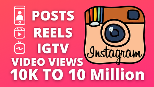 Instagram Video Views for Posts, Reels and IGTV | 10K to 10 Million