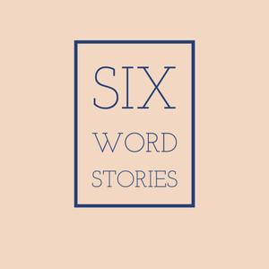 Six Word Story September