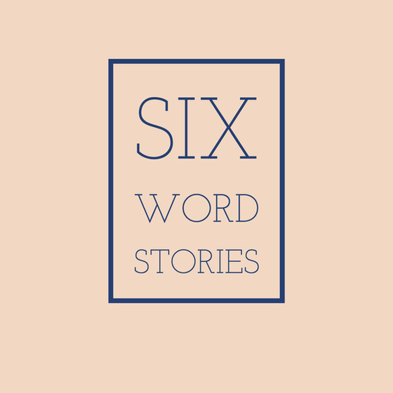 Six Word Story September