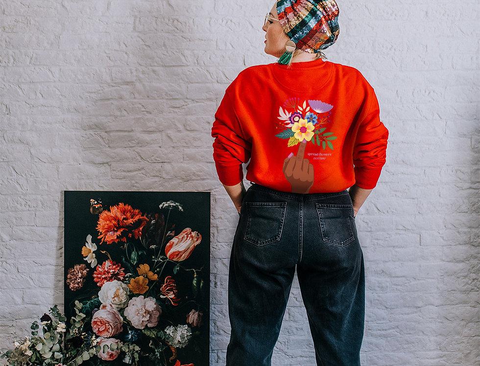 Spread Flowers Not Hate - Unisex Sweatshirt