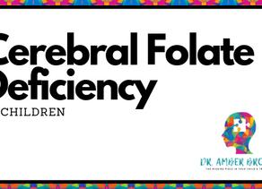 Cerebral Folate Deficiency in Children