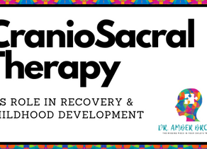 CranioSacral Therapy: It's Role in Recovery & Childhood Development
