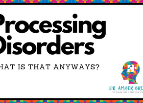 Processing Disorders: What Is That Anyways?