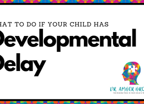 What to Do if Your Child Has a Developmental Delay