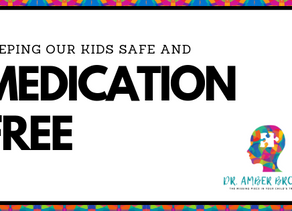 Keeping Our Kids Safe and Medication Free