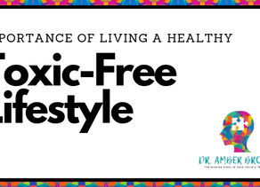 Importance of Living a Healthy, Toxic-Free Lifestyle