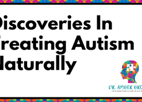 Discoveries In Treating Autism Naturally