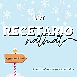 RECETARIO SALUDABLE PARA NAVIDAD Y VACACIONES by: NatMatStore