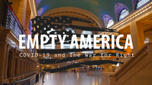 New documentary, 'Empty America: COVID-19 and the War for Right'.
