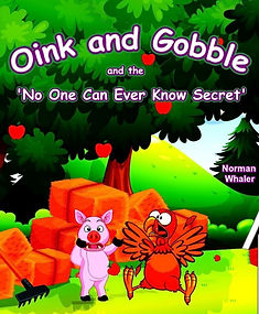 Norman Whaler Oink and Gobble and the 'No One Can Ever Know Secret