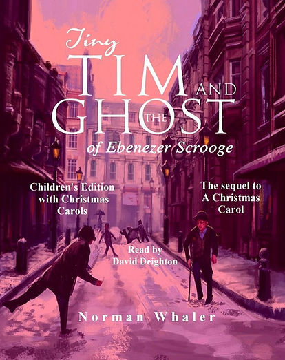 Norman Whaler Tiny Tim and The Ghost of Ebenezer Scrooge (Children's Edition)