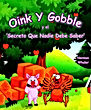Norman Whaler Oink and Gobble and the 'Secreto Que Nadie Debe Saber'