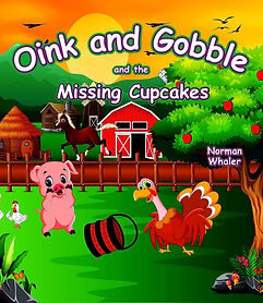 Norman Whaler Oink and Gobble and the Missing Cupcakes