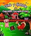 Norman Whaler Oink and Gobble y los Cupcakes Desaparicidos