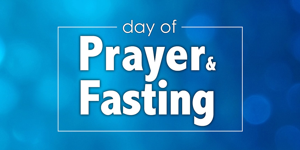 Day of Prayer & Fasting (+Business Meeting)