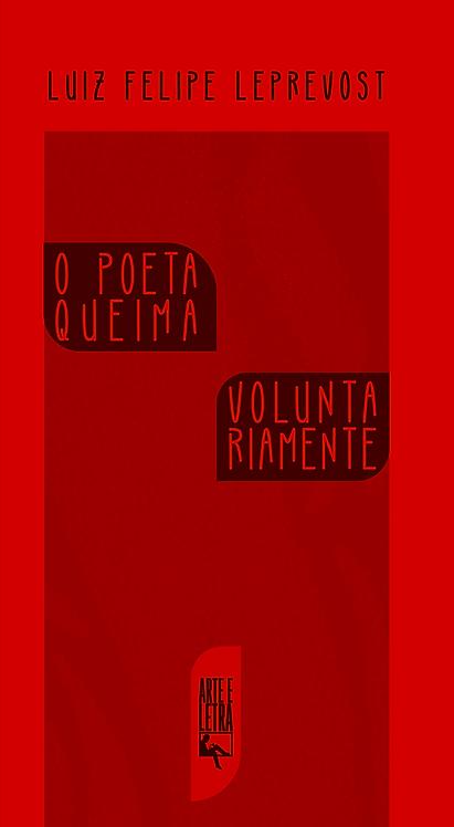 O Poeta Queima Voluntariamente