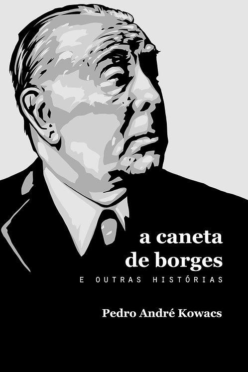 A caneta de Borges e outras histórias
