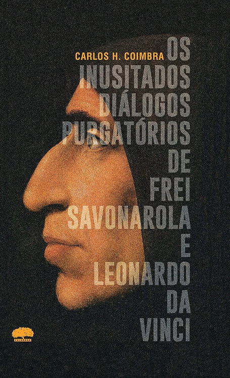 Os Inusitados diálogos purgatórios de frei Savonarola e Leonardo Da Vinci