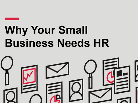Why Your Small Business Needs HR