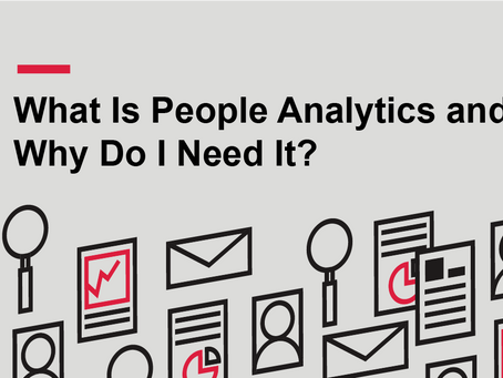 Ask HR1: What Is People Analytics and Why Do I Need It?