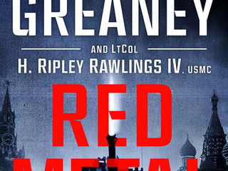 Red Metal, by Mark Greaney & Lt Col. H Ripley Rawlings IV.