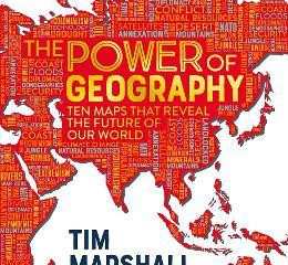 The Power of Geography - By Tim Marshall