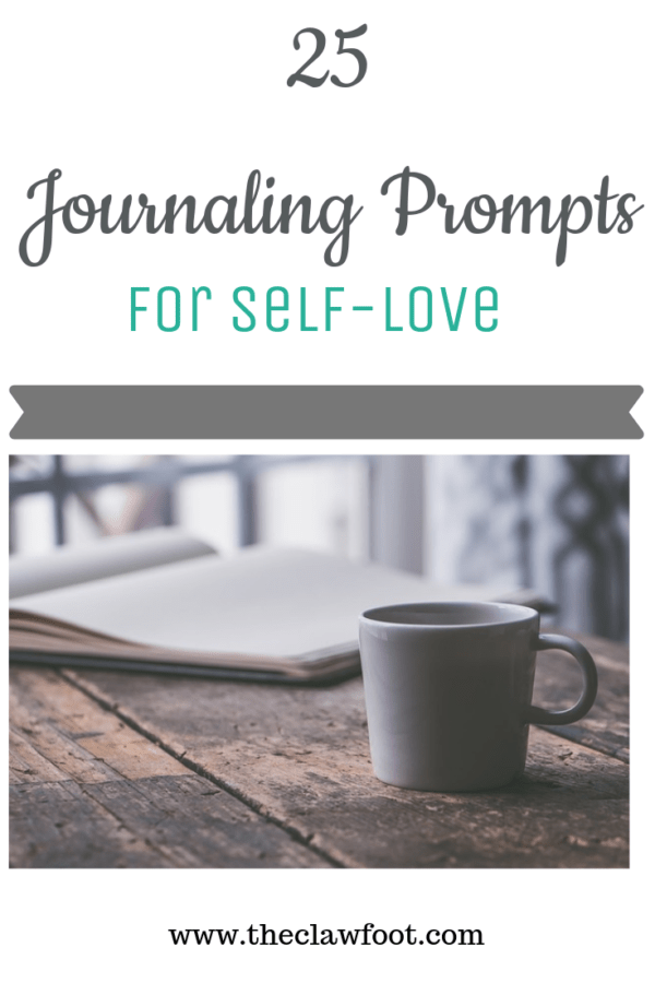 Journaling prompts for self-love by The Clawfoot