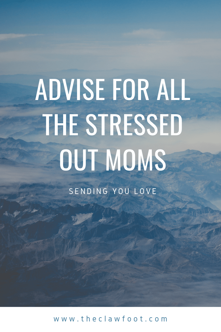 A love letter to all the stressed out moms