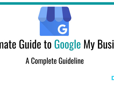 Ultimate Guide To Google My Business