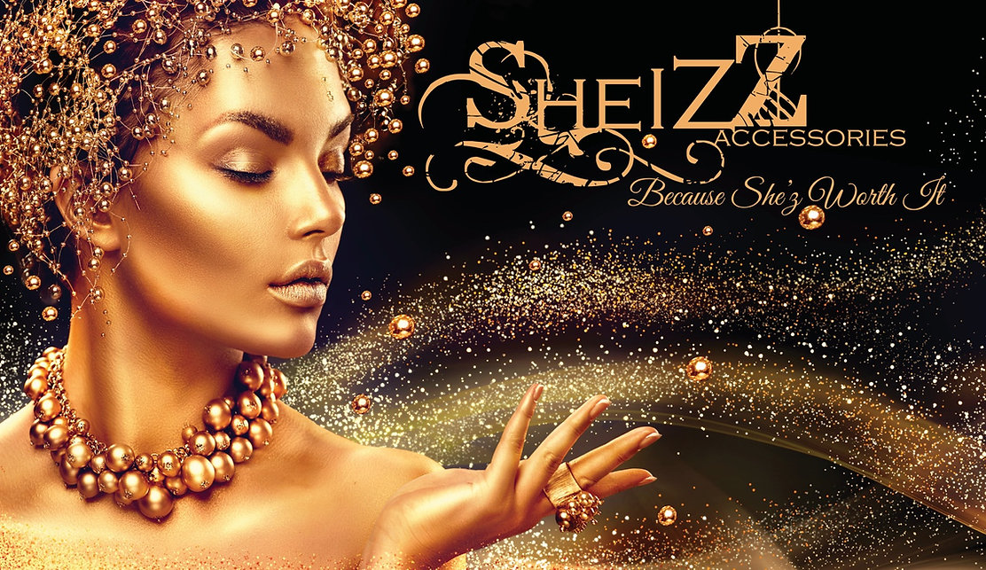 Sheizzaccessories Because She'z Worth It