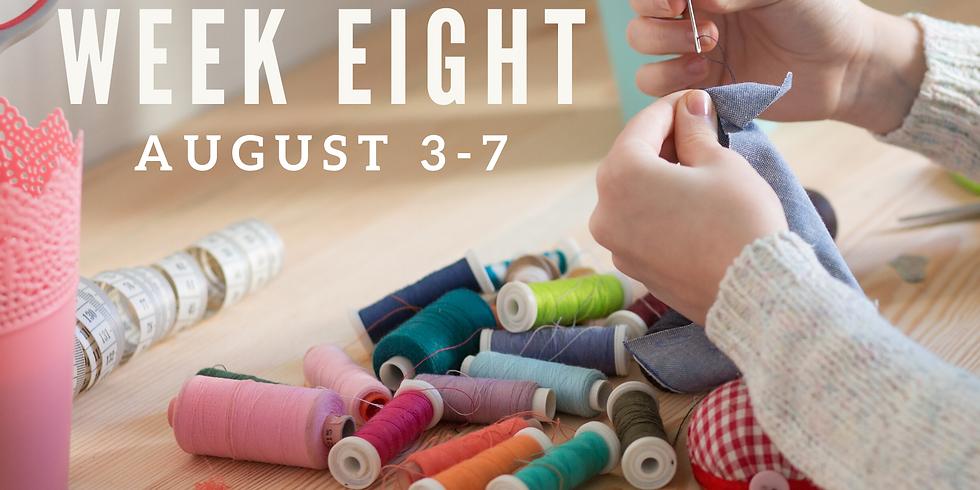 Week Eight (August 3 - 7)