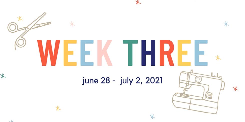 Week Three  (June 28 - July 2, 2021)