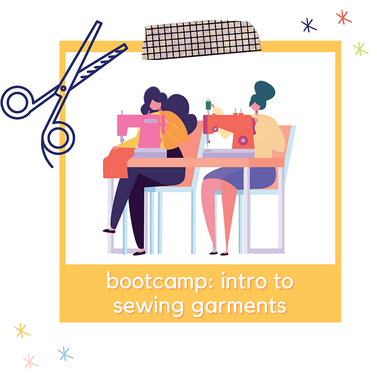 Bootcamp: Intro to Sewing Garments