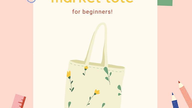 Intro to Sewing: Market Tote