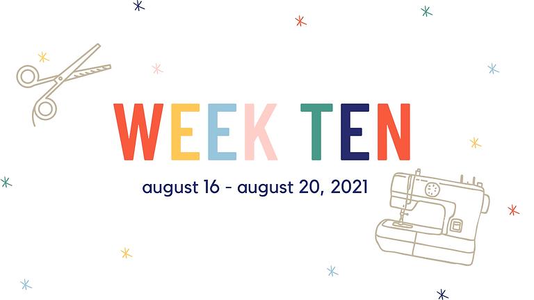 Week Ten (August 16 - August 20, 2021)