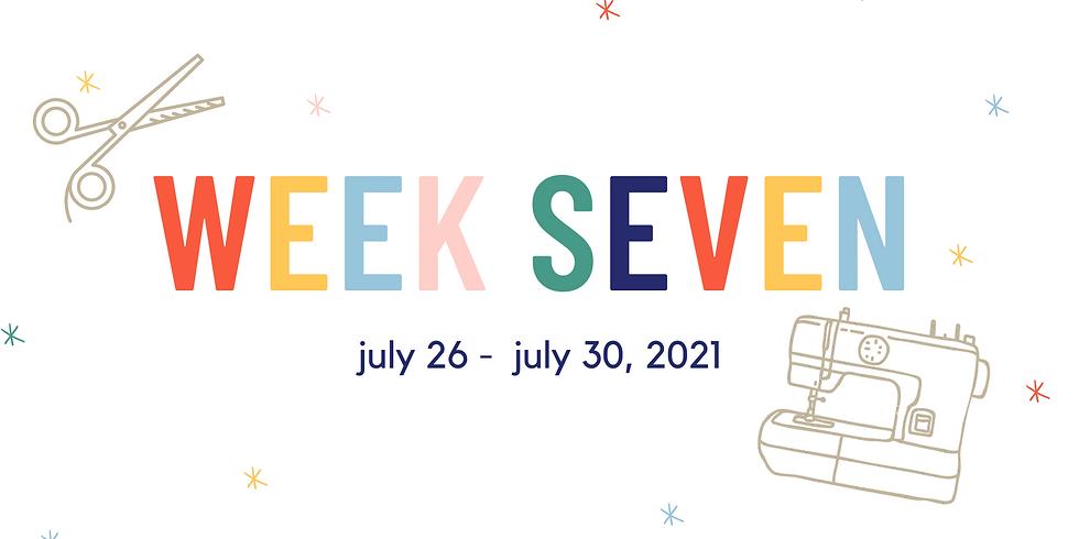 Week Seven  (July 26 - July 30, 2021)