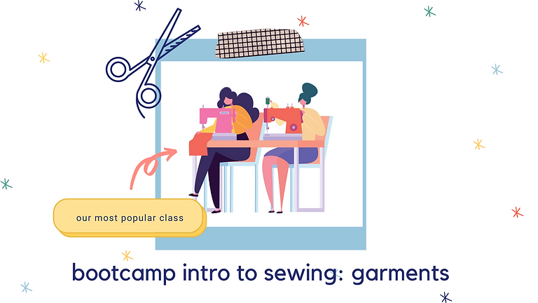 Bootcamp Intro to Sewing: Garments