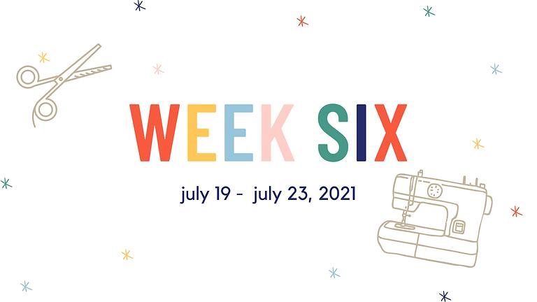 Week Six  (July 19 - July 23, 2021)