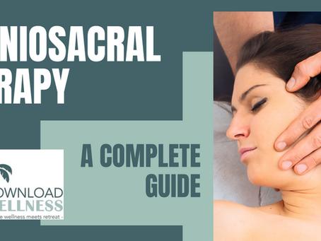 Craniosacral Therapy: A Complete Guide