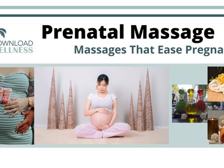 Massages That Ease Pregnancy- Prenatal Massage