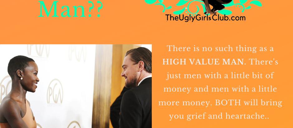 High Value Man???