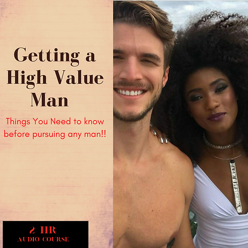 """Getting a High Value Man"""
