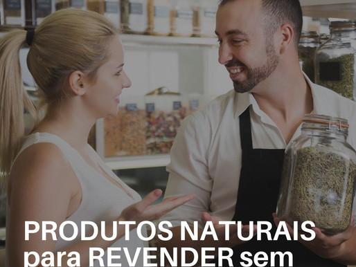 Como vender Produtos Naturais sem investir