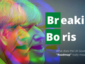 "Breaking Boris: What does the UK Government ""Roadmap"" really mean?"