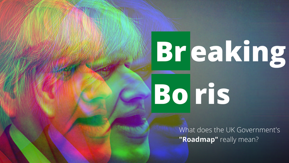 """Breaking Boris: What does the UK Government """"Roadmap"""" really mean?"""