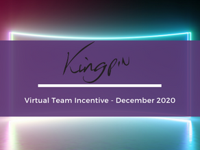 Kingpin Team Incentive - Virtual Event