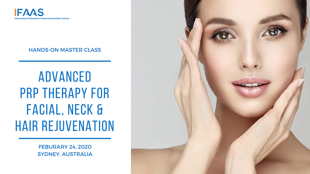 Hands-On Master Class Advanced Advanced PRP Therapy for Facial & Neck Rejuvenation | November 23, 2019: Sydney, Australia