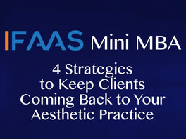 4 Strategies to Keep Clients Coming Back to Your Aesthetic Practice