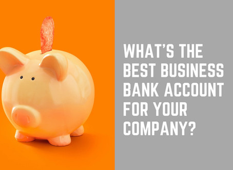 What's The Best Business Bank Account for Your Company in the UK?