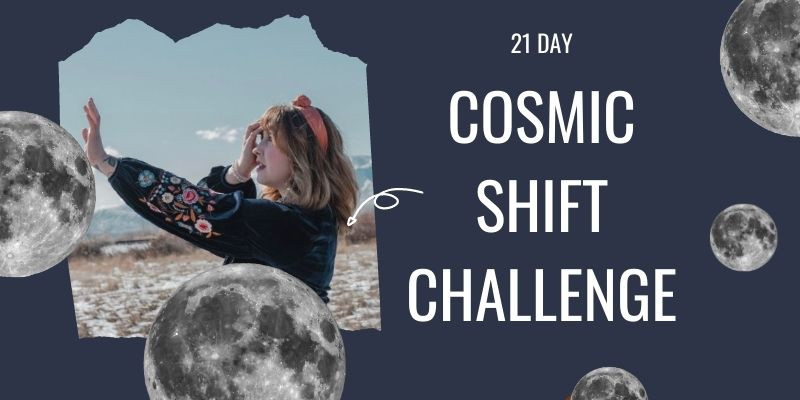 Cosmic Shift 21 Day Challenge